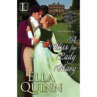A Kiss for Lady Mary by Quinn & Ella