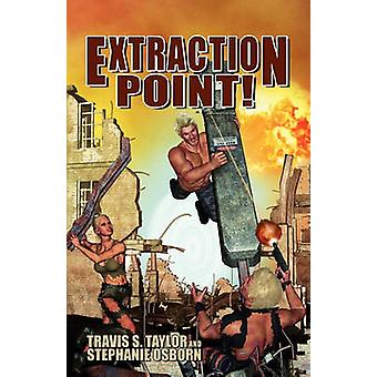 Extraction Point by Taylor & Travis S.