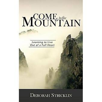 Come to the Mountain by Stricklin & Deborah