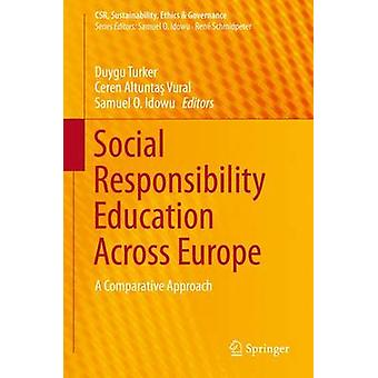 Social Responsibility Education Across Europe  A Comparative Approach by Turker & Duygu