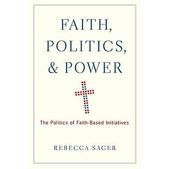 Faith Politics Power von Sager & Rebecca