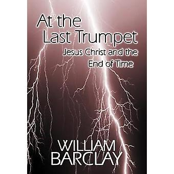 At the Last Trumpet by Barclay & William