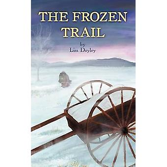 The Frozen Trail by Dayley & Lisa