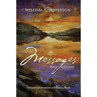 Messages from Estillyen by Jefferson & William E.