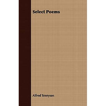 Select Poems by Tennyson & Alfred
