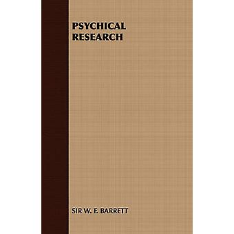 Psychical Research by Barrett & W. F.