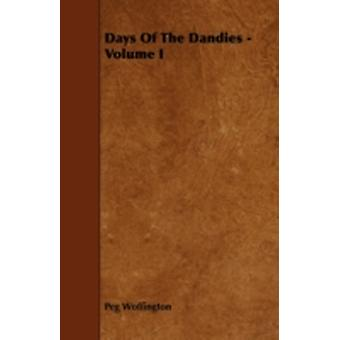 Days Of The Dandies  Volume I by Woffington & Peg