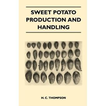 Sweet Potato Production and Handling by Thompson & H. C.