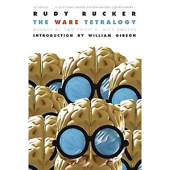 The Ware Tetralogy by Rucker & Rudy
