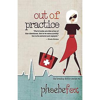 OUT OF PRACTICE by Fox & Phoebe