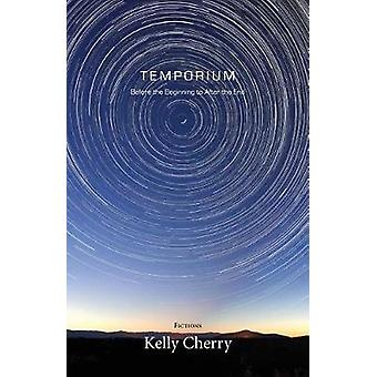 Temporium Before the Beginning to After the End by Cherry & Kelly
