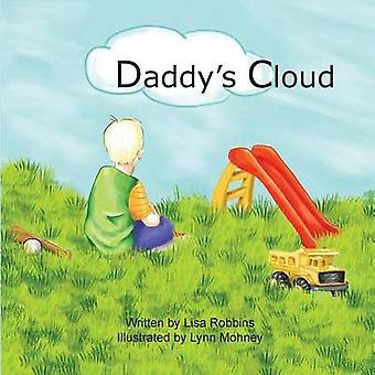Daddys Cloud by Robbins & Lisa
