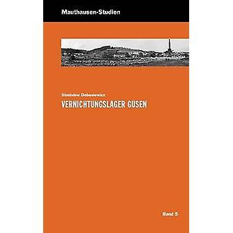 Vernichtungslager Gusen by Dobosiewicz & Stanislaw