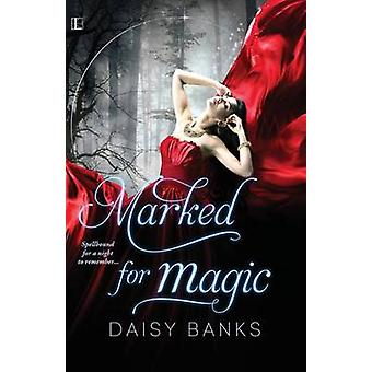 Marked For Magic by Banks & Daisy