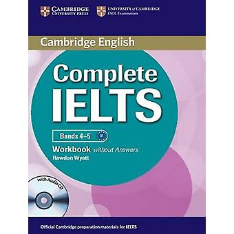 Complete IELTS Bands 45 Workbook without Answers with Audio by Rawdon Wyatt
