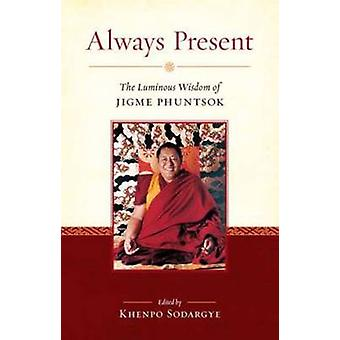 Always Present by Jigme Phuntsok