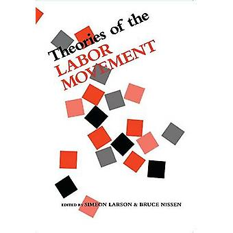 Theories of the Labor Movement by Simeon Larson - Bruce Nissen - 9780