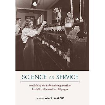 Science as Service - Establishing and Reformulating American Land-Gran