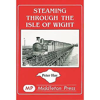 Steaming Through the Isle of Wight - A Tour of All the Lines by Peter
