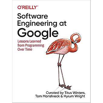 Software Engineering at Google - Lessons Learned from Programming Over