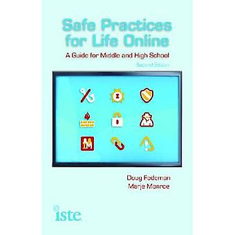 Safe Practices for Life Online - A Guide for Middle and High School by