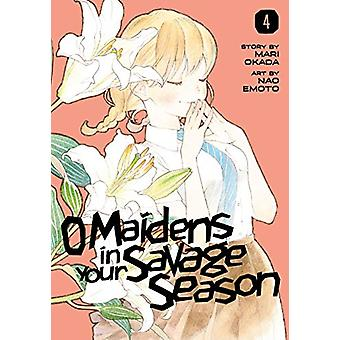 O Maidens In Your Savage Season 4 by Mari Okada - 9781632368508 Book