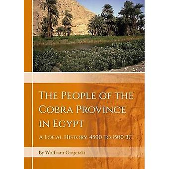 The People of the Cobra Province in Egypt - A Local History - 4500 to