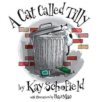 A Cat Called Tilly by Kay Schofield - 9781916106666 Book