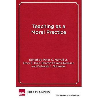 L'enseignement comme une morale pratique - définition - développer - et évaluer P