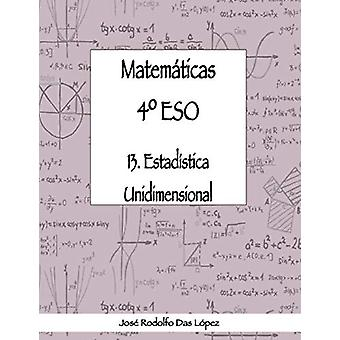 Matem+ticas 41/4 Eso - 13. Estad'stica Unidimensional by Jose Rodolfo