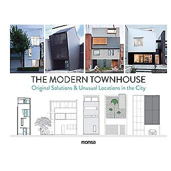 The Modern Townhouse - Original Solutions & Unusual Locations in t
