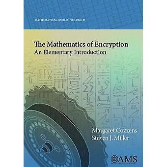 The Mathematics of Encryption - An Elementary Introduction by Margaret