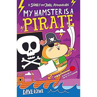 Min Hamster er en Pirat af Dave Lowe - 9781848127852 Book