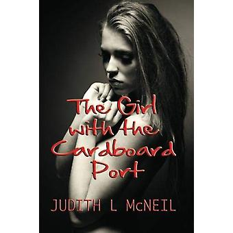 The Girl with the Cardboard Port by Judith L. McNeil - 9781922120090