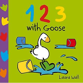 123 with Goose by Laura Wall - Laura Wall - 9781782700722 Book