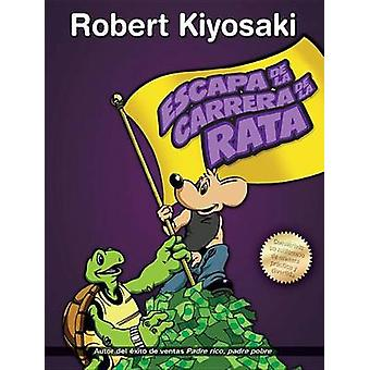Escape de La Carrera de La Rata by Robert Kiyosaki - 9786071133694 Bo