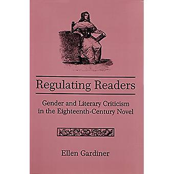 Regulating Readers - Gender and Literary Criticism in the Eighteenth-C