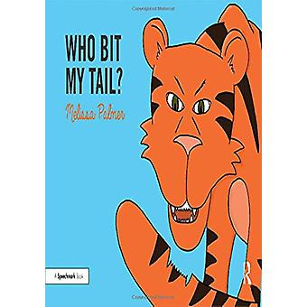 Who Bit My Tail? by Melissa Palmer - 9780367185206 Book