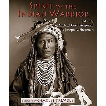 Spirit of the Indian Warrior by Michael Oren Fitzgerald - 97819365976