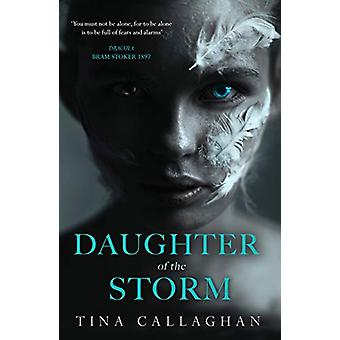 Daughter of the Storm by Tina Callaghan - 9781781997864 Book