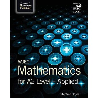 WJEC Mathematics for A2 Level - Applied by Stephen Doyle - 97819112085