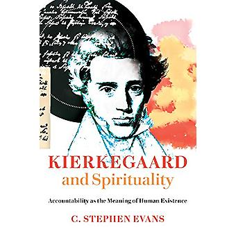 Kierkegaard and Spirituality - Accountability as the Meaning of Human