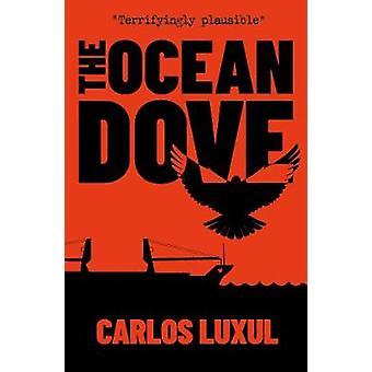 The Ocean Dove by Carlos Luxul - 9781838594008 Book