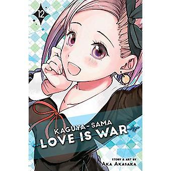 Kaguya-sama - Love Is War - Vol. 12 by Aka Akasaka - 9781974709571 Book
