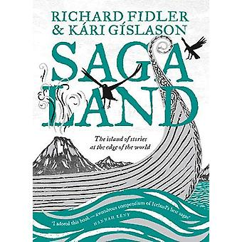 Saga Land - The Island Stories at the Edge of the World by Richard Fid