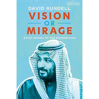 Vision or Mirage by Rundell & David Former American diplomat & Dubai