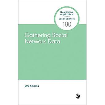 Gathering Social Network Data (Quantitative Applications in the Social Sciences)