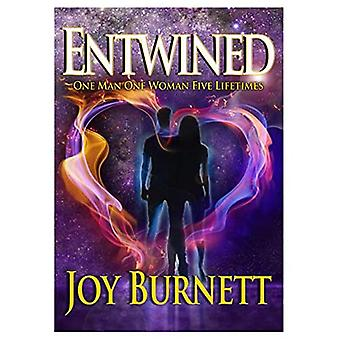 Entwined: One Man One Woman Five Lifetimes