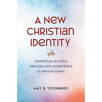 A New Christian Identity by Amy B. Voorhees