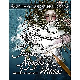 Fairies, Nymphes & Witches Coloriage Livre: Volume 1 (Enchanted Colors)